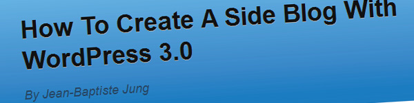 how-to-create-a-side-blog-with-wordpress-3-0