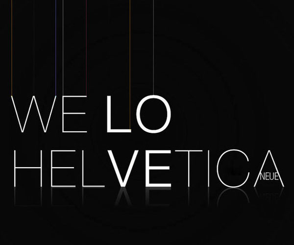 We Love Helvetica Neue by RogerLima