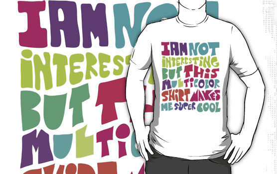 NOT INTERESTING T-Shirt