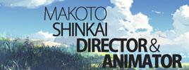 Makoto Shinkai, Director & Animator