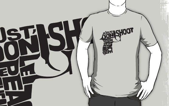 'just don't shoot' T-Shirt by PixelProtest
