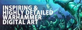 Inspiring & Highly Detailed Warhammer Digital Art