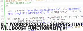 Key WordPress Code Snippets That Will Boost Functionality #1