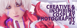Creative & Inspiring Cosplay Photography #2