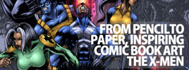 From Pencil To Paper, Inspiring Comic Book Art – The X-Men